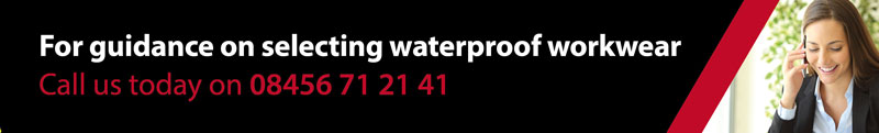For guidance on selecting waterproof workwear call 08456 71 21 41