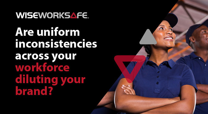 Are uniform inconsistencies across your workforce diluting your brand?