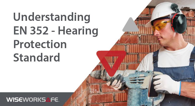 En Standard Wise Protection Hearing Understanding 352 - Worksafe