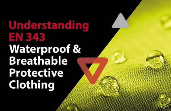 Understanding EN343 Waterproof & Breathable Protective Clothing