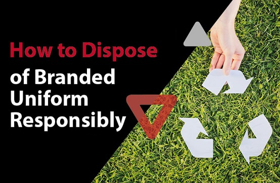 How to Dispose of Branded Uniform Responsibly