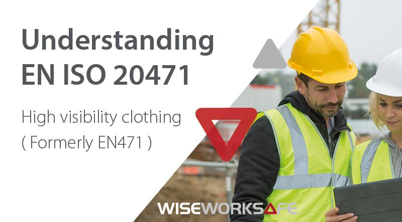 Understanding EN ISO 20471 - High Visibility Clothing (formerly